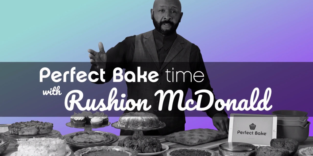 "Perfect Company and Rushion McDonald Launch ""Perfect Bake Time with Rushion McDonald,"" Video Baking Series"
